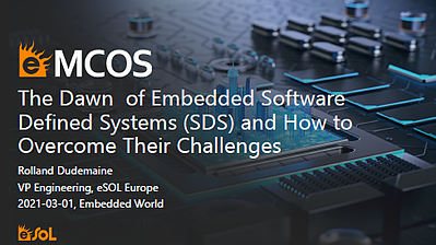 Presentation: The Dawn of Embedded Software Defined Systems (SDS) and How to Overcome Their Challenges