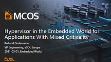 Presentation: Hypervisor in the Embedded World for Applications With Mixed Criticality